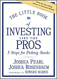 The Little Book of Investing Like the Pros: Five Steps for Picking Stocks