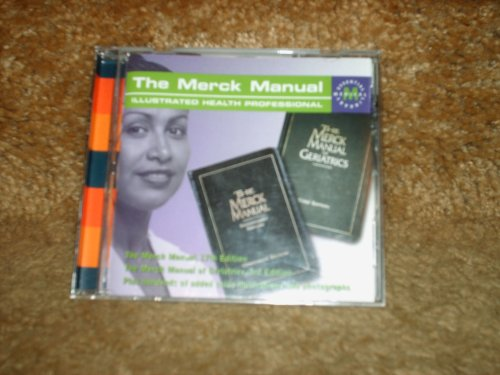 The Merck Manual-CD ROM, The Merck Manual,17th Edition & The Merck Manual of Geriatrics, 3rd Edition-Illustrated Health Professional, Copyright 2003
