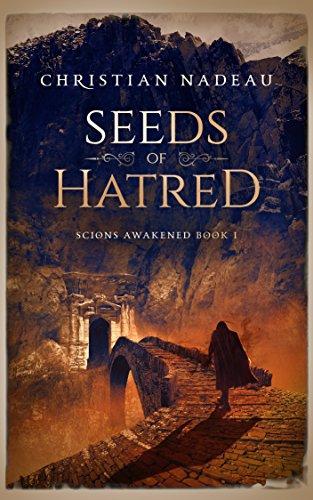 (Seeds of Hatred (Scions Awakened Book 1))