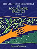 The Strengths Perspective in Social Work Practice 5th Edition