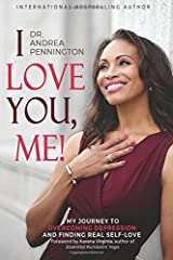 I Love You, Me!: My Journey to Overcoming Depression and Finding Real Self-Love Within