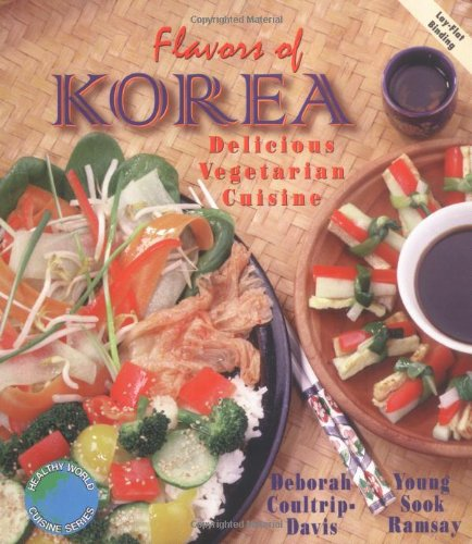 Flavors of Korea: Delicious Vegetarian Cuisine (Healthy World Cuisine) by Deborah Coultrip-Davis, Young Sook Ramsay