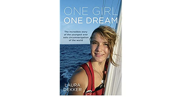 One Girl One Dream (English Edition) eBook: Laura Dekker: Amazon.es: Tienda Kindle