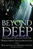 Beyond the Deep: The Deadly Descent Into the World's Most Treacherous Cave by William Stone front cover