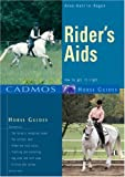 Rider's Aids: How to Get It Right (Cadmos Horse Guides)