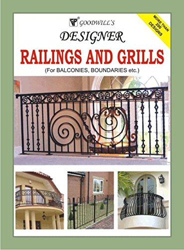 Designer Railings and Grills: For Balconies; Boundaries etc.