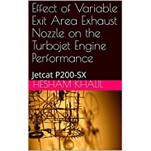 Effect of Variable Exit Area Exhaust Nozzle on the Turbojet Engine Performance: Jetcat P200-SX