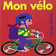 Mon Vélo par Byron Barton