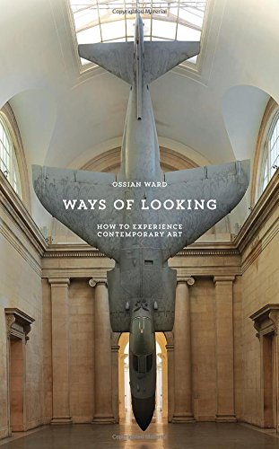 Ways of Looking: How to Experience Contemporary Art [Ossian Ward] (Tapa Blanda)