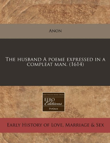 The husband A poeme expressed in a compleat man. (1614) PDF
