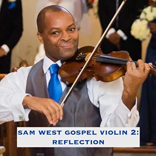 (Sam West Gospel Violin 2:)