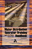 Water Distribution Operator Training Handbook 9781583210147