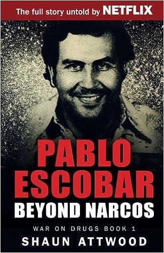 Pablo Escobar: Beyond Narcos (War On Drugs): Amazon.es ...