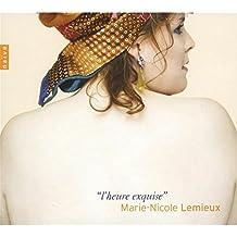 Marie-Nicole Lemieux ~ L'heure exquise