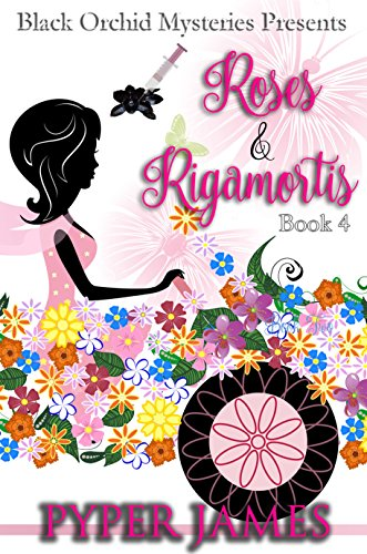 Roses and Rigamortis (The Black Orchid Series Book 4) by [James, Pyper ]