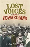 Lost Voices of the Edwardians, Max Arthur, 0007216130