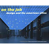 On the Job -Design and the American Office