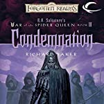 Condemnation: Forgotten Realms: War of the Spider Queen, Book 3 | Richard Baker