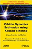 Vehicle Dynamics Estimation Using Kalman Filtering : Experimental Validation, Lechner, Daniel and Charara, Ali, 1848213662