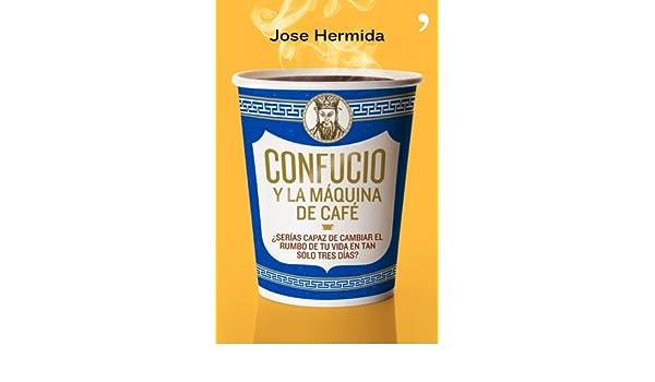 Confucio y la máquina de café: José Hermida: 9788499980171: Amazon.com: Books