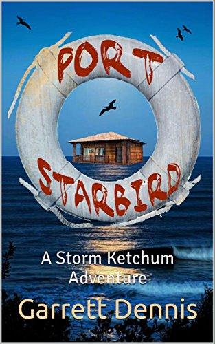 PORT STARBIRD: A Storm Ketchum Adventure (Storm Ketchum Adventures Book 1) ()