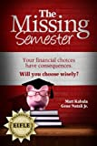 The Missing Semester, Natali, Gene, Jr. and Kabala, Matt, 0985531592