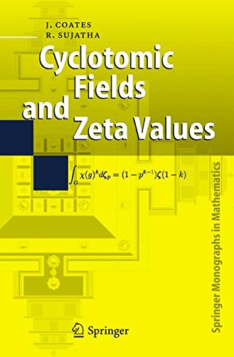 Cyclotomic Fields and Zeta Values (Springer Monographs in Mathematics)