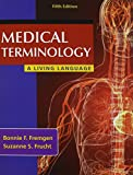 Medical Terminology : A Living Language PLUS MyMedicalTerminologyLab -- Access Card Package, Fremgen, Bonnie F. and Frucht, Suzanne S., 013397541X