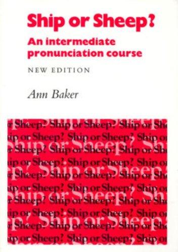 Ship or Sheep? Student's Book: An Intermediate Pronunciation Course (Introducing English Pronunciation)