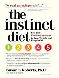 img - for The Instinct Diet: Use Your Five Food Instincts to Lose Weight and Keep it Off by Susan B. Roberts Ph.D (2008-12-17) book / textbook / text book