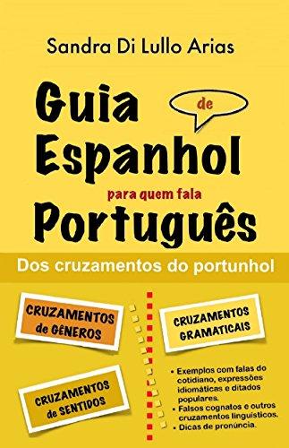 Guia de Espanhol para quem fala Português: dos cruzamentos do portunhol