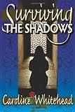 Surviving the Shadows, Caroline Whitehead, 1897435339