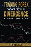 img - for Trading Forex with Divergence on MT4 book / textbook / text book