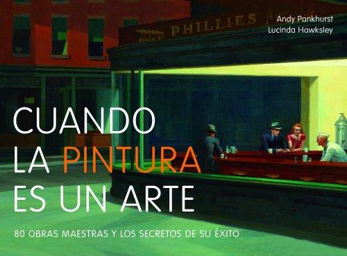 Cuando la pintura es un arte 80 obras maestras y los secretos de su exito (General)