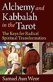 Alchemy and Kabbalah in the Tarot, Samael Aun Weor, 1934206369