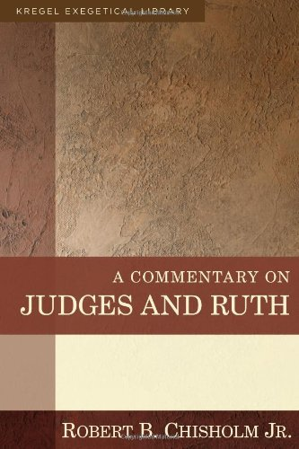 A Commentary on Judges and Ruth (Kregel Exegetical Library)