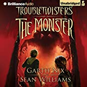 Troubletwisters Book 2: The Monster | Garth Nix, Sean Williams