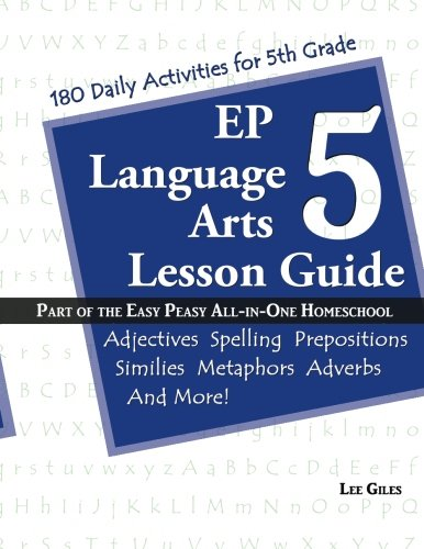 EP Language Arts 5 Lesson Guide: Part of the Easy Peasy All-in-One Homeschool (Volume 5)