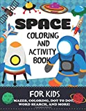 #9: Space Coloring and Activity Book for Kids: Mazes, Coloring, Dot to Dot, Word Search, and More!, Kids 4-8 (Kids Activity Books)