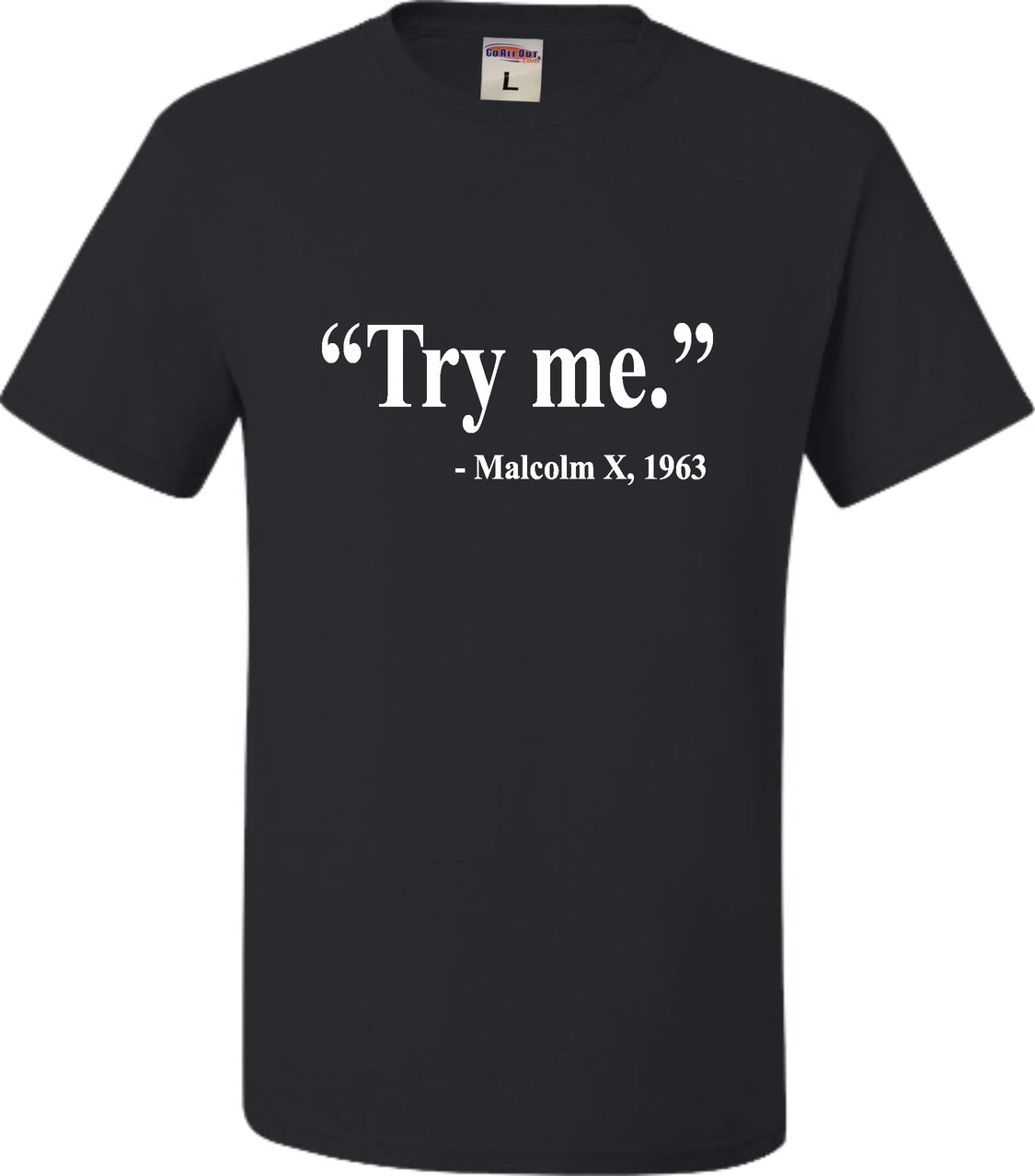 Adult Try Me Malcolm X Quote T Shirt 6066