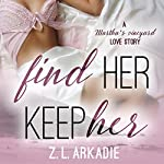 Find Her, Keep Her: A Martha's Vineyard Love Story: Love in the USA, Book 1 | Z. L. Arkadie