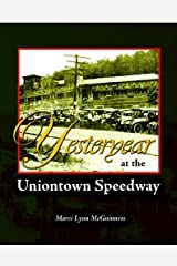 Yesteryear at the Uniontown Speedway: and Summit Mountain Hill Climbs Paperback