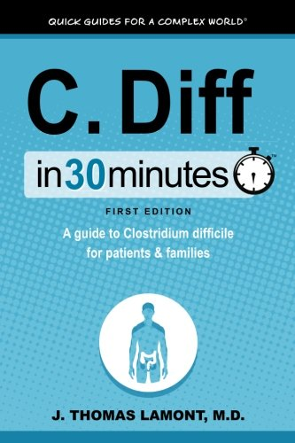 huge discount 6a6b5 51549 C. Diff In 30 Minutes  A Guide To Clostridium Difficile For Patients    Families