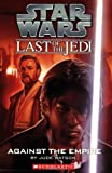 Against the Empire (Star Wars: the Last of the Jedi)