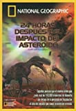 24 HORAS DESPUES DEL IMPACTO DEL ASTEROIDE (24 HOURS AFTER:ASTEROID IMPACT)