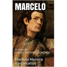MARCELO: P/ espirito TOMÁS ANTONIO GONZAGA