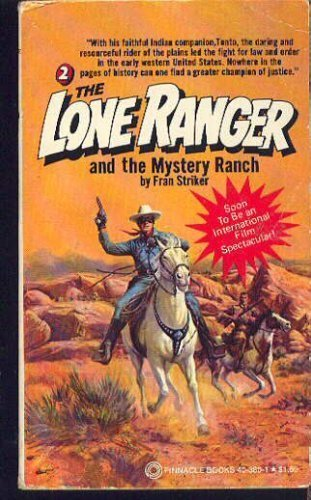 The Lone Ranger and the Mystery Ranch by Francis Hamilton Striker (1980-11-01) - 01 Striker