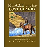 [ { BLAZE AND THE LOST QUARRY (BILLY AND BLAZE BOOKS (PAPERBACK)) } ] by Anderson, C W (AUTHOR) Mar-01-1994 [ Paperback ]