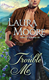 Trouble Me: A Rosewood Novel (The Rosewood Trilogy Book 3)