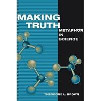 Making Truth: Metaphor in Science